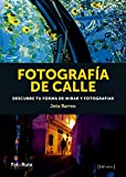 Fotografía de calle: Descubre tu forma de mirar y fotografiar: 35 (FotoRuta)
